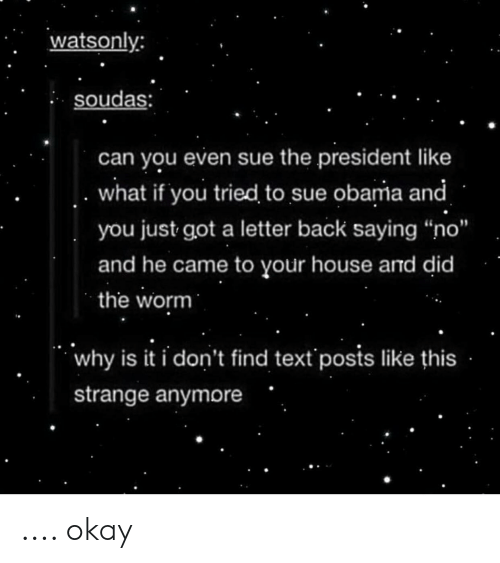 Watsonly Soudas Can You Even Sue the President Like What if