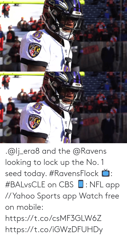 Waves: WAVES  RAVENS   WANES  RAVENS .@lj_era8 and the @Ravens looking to lock up the No. 1 seed today. #RavensFlock  📺: #BALvsCLE on CBS 📱: NFL app // Yahoo Sports app Watch free on mobile: https://t.co/csMF3GLW6Z https://t.co/iGWzDFUHDy