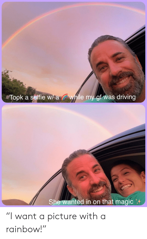 """Driving, Selfie, and Magic: Wawhile my gf was driving  Took a selfie w  She wanted in on that magic """"I want a picture with a rainbow!"""""""