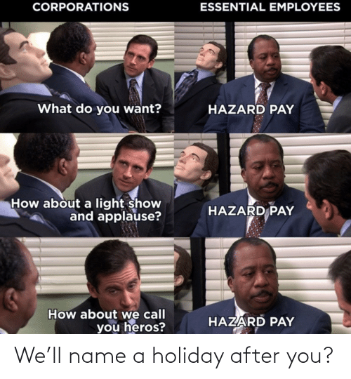 Name A: We'll name a holiday after you?