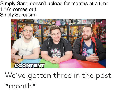 The Past: We've gotten three in the past *month*