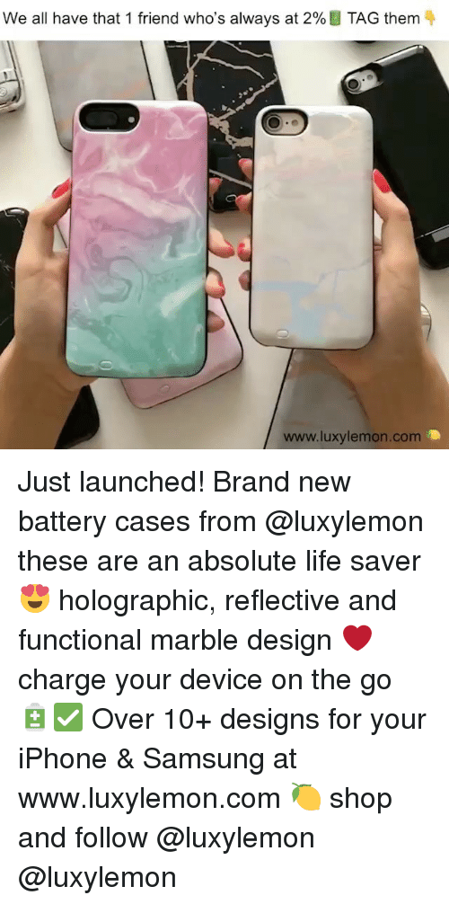 life saver: We all have that 1 friend who's always at 2%  TAG them  www.luxylemon.com Just launched! Brand new battery cases from @luxylemon these are an absolute life saver 😍 holographic, reflective and functional marble design ❤️ charge your device on the go 🔋✅ Over 10+ designs for your iPhone & Samsung at www.luxylemon.com 🍋 shop and follow @luxylemon @luxylemon