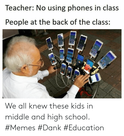 High School Memes: We all knew these kids in middle and high school. #Memes #Dank #Education