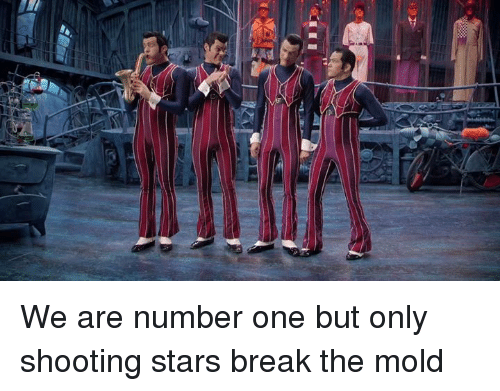 Shootting Star: We are number one but only shooting stars break the mold