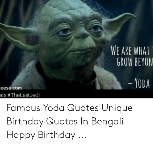 we are what grow beyon yoda eesecom ars famous yoda quotes unique