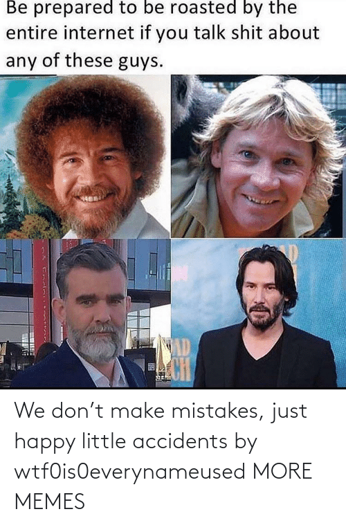 Dank, Memes, and Target: We don't make mistakes, just happy little accidents by wtf0is0everynameused MORE MEMES