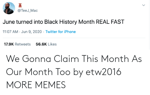 too: We Gonna Claim This Month As Our Month Too by etw2016 MORE MEMES