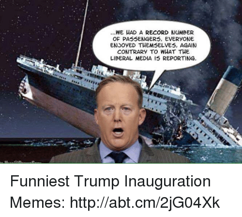 Funniest Trump: WE HAD A RECORD NuMBER  OF PASSENGERS, EVERYONE  ENSoyED THEMSELVES, AGAIN  CONTRARY TO WHAT THE  LIBERAL MEDIA IS REPORTING. Funniest Trump Inauguration Memes: http://abt.cm/2jG04Xk