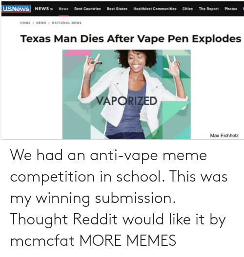 School: We had an anti-vape meme competition in school. This was my winning submission. Thought Reddit would like it by mcmcfat MORE MEMES