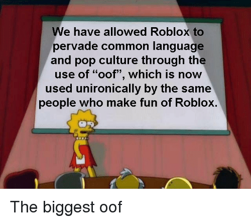 We Have Allowed Roblox to Pervade Common Language and Pop Culture