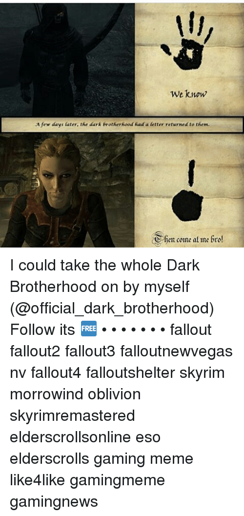 We Know Few Days Later The Dark Brotherhood Had A Letter Returned To