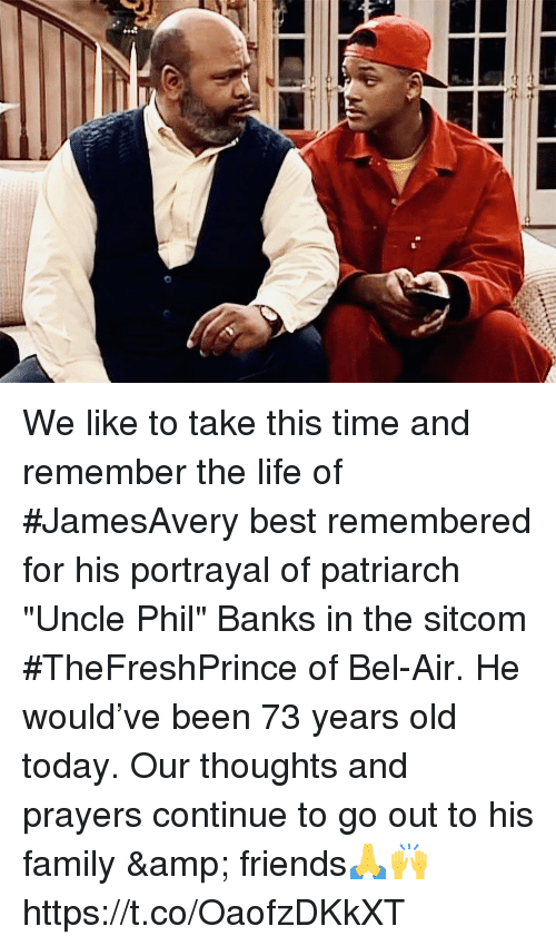 """Family, Friends, and Life: We like to take this time and remember the life of #JamesAvery best remembered for his portrayal of patriarch """"Uncle Phil"""" Banks in the sitcom #TheFreshPrince of Bel-Air. He would've been 73 years old today.  Our thoughts and prayers continue to go out to his family & friends🙏🙌 https://t.co/OaofzDKkXT"""