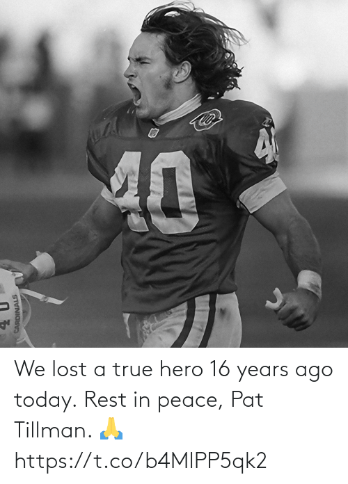 rest in peace: We lost a true hero 16 years ago today.  Rest in peace, Pat Tillman. 🙏 https://t.co/b4MlPP5qk2
