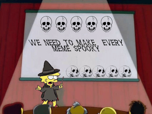 Every Meme: WE NEED TO MARE. EVERY  MEME SPOOKY  mon