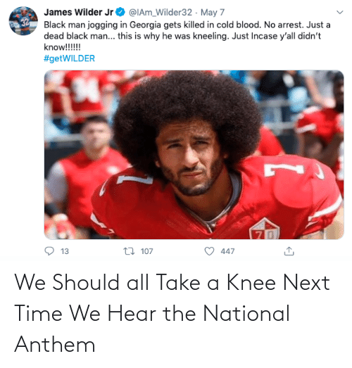 Take A Knee: We Should all Take a Knee Next Time We Hear the National Anthem