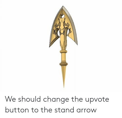 We Should Change The Upvote Button To The Stand Arrow Arrow Meme On Ballmemes Com The best gifs for arrow meme. ballmemes com