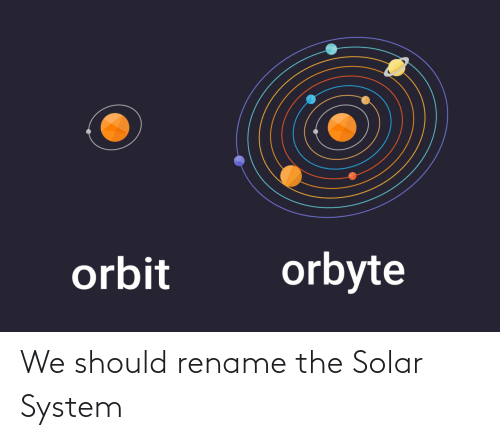 We Should: We should rename the Solar System