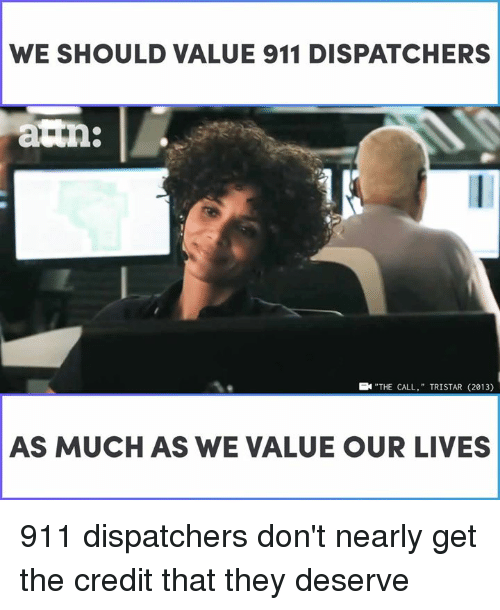 """Memes, 🤖, and The Call: WE SHOULD VALUE 911 DISPATCHERS  """"THE CALL,"""" TRISTAR (2013)  AS MUCH AS WE VALUE OUR LIVES 911 dispatchers don't nearly get the credit that they deserve"""
