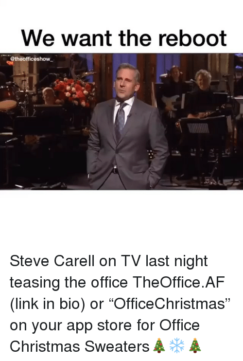 "Af, Christmas, and Memes: we want the reboot  @theofficeshow Steve Carell on TV last night teasing the office TheOffice.AF (link in bio) or ""OfficeChristmas"" on your app store for Office Christmas Sweaters🎄❄️🎄"