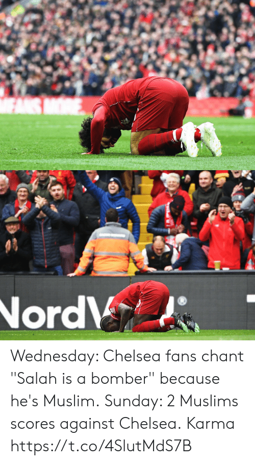 "Chelsea, Memes, and Muslim: Wednesday: Chelsea fans chant ""Salah is a bomber"" because he's Muslim.  Sunday: 2 Muslims scores against Chelsea.  Karma https://t.co/4SlutMdS7B"