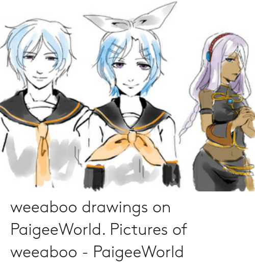 Paigeeworld: weeaboo drawings on PaigeeWorld. Pictures of weeaboo - PaigeeWorld