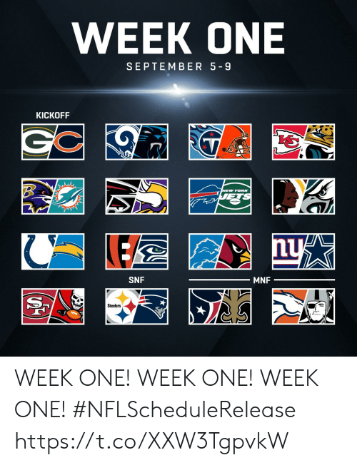 Memes, Steelers, and 🤖: WEEK ONE  SEPTEMBER 5 9  KICKOFF  EW YORK  SNF  MNF  Steelers WEEK ONE! WEEK ONE! WEEK ONE!  #NFLScheduleRelease https://t.co/XXW3TgpvkW