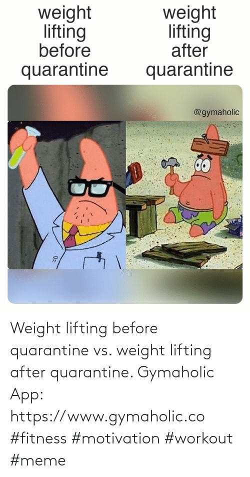 workout: Weight lifting before quarantine vs. weight lifting after quarantine.  Gymaholic App: https://www.gymaholic.co  #fitness #motivation #workout #meme