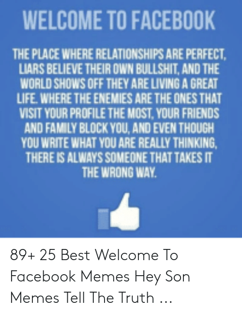 WELCOME TO FACEBOOK THE PLACE WHERE RELATIONSHIPS ARE