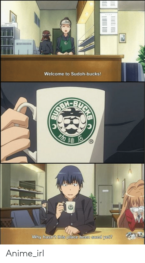 Anime, Sued, and Irl: Welcome to Sudoh-bucks!  Why hasn't this place been sued yet? Anime_irl