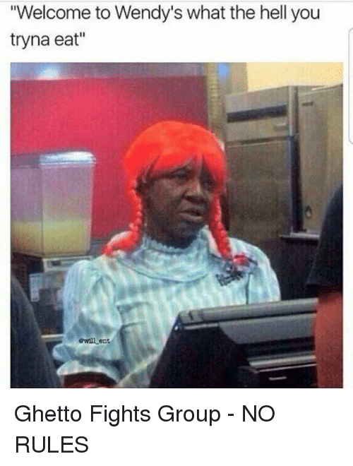 Welcome to Wendy's What the Hell You Tryna Eat owilLent
