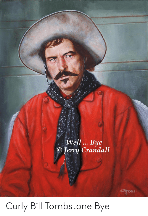 🅱️ 25+ Best Memes About Curly Bill Tombstone | Curly Bill Tombstone Memes
