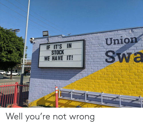 wrong: Well you're not wrong