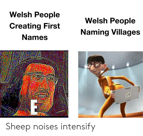 creating: Welsh People  Welsh People  Creating First  Naming Villages  Names Sheep noises intensify