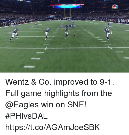 snf: Wentz & Co. improved to 9-1.  Full game highlights from the @Eagles win on SNF! #PHIvsDAL https://t.co/AGAmJoeSBK