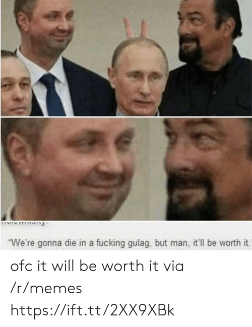 But Man: We're gonna die in a fucking gulag, but man, it'll be worth it. ofc it will be worth it via /r/memes https://ift.tt/2XX9XBk