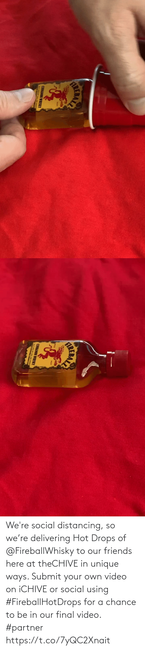 Drops: We're social distancing, so we're delivering Hot Drops of @FireballWhisky to our friends here at theCHIVE in unique ways. Submit your own video on iCHIVE or social using #FireballHotDrops for a chance to be in our final video. #partner https://t.co/7yQC2Xnait