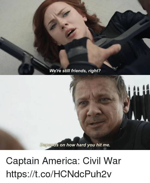 Civility: We're still friends, right?  Depends on how hard you hit me. Captain America: Civil War https://t.co/HCNdcPuh2v