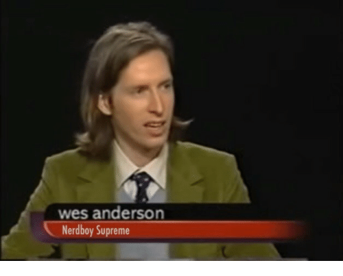 Supreme, Wes Anderson, and Anderson: wes anderson  Nerdboy Supreme
