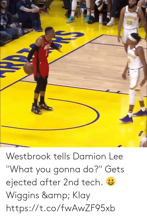 """westbrook: Westbrook tells Damion Lee """"What you gonna do?"""" Gets ejected after 2nd tech.   😀 Wiggins & Klay https://t.co/fwAwZF95xb"""