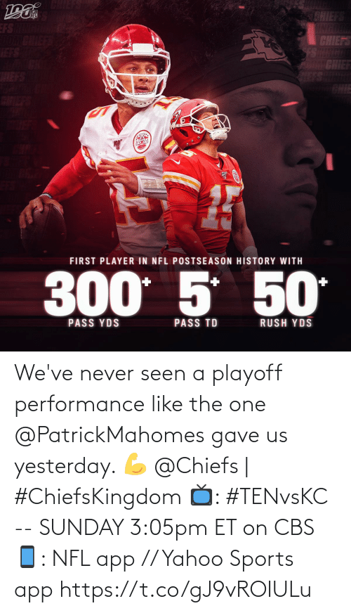 seen: We've never seen a playoff performance like the one @PatrickMahomes gave us yesterday. 💪  @Chiefs | #ChiefsKingdom  📺: #TENvsKC -- SUNDAY 3:05pm ET on CBS 📱: NFL app // Yahoo Sports app https://t.co/gJ9vROIULu