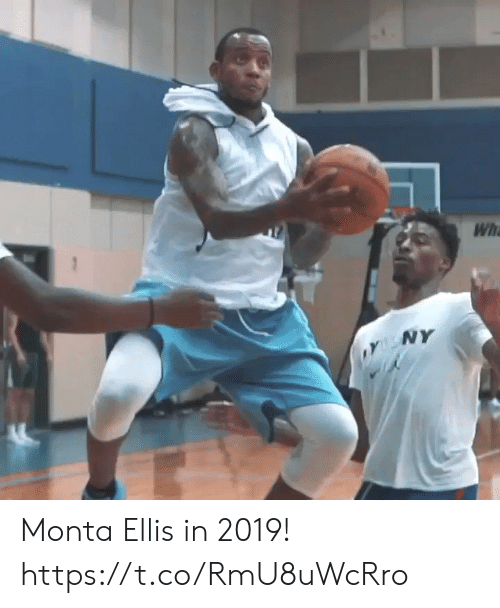 ellis: Wh  NY Monta Ellis in 2019!   https://t.co/RmU8uWcRro