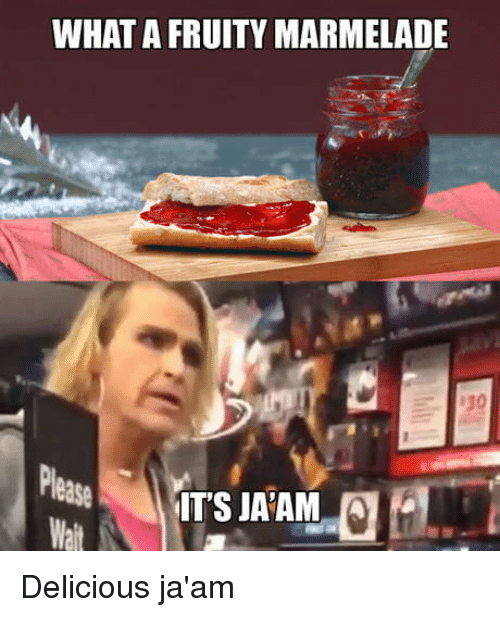 Fruity: WHAT A FRUITY MARMELADE Delicious ja'am