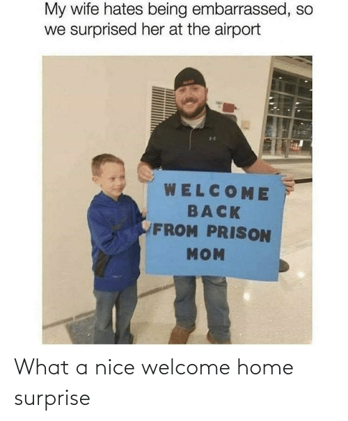welcome: What a nice welcome home surprise