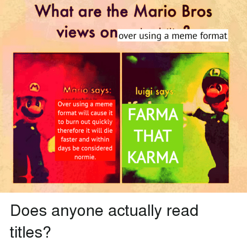 What Are The Mario Bros Views On Over Using A Meme Format