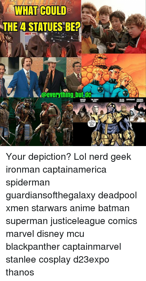 Anime, Batman, and Disney: WHAT COULD  THE 4 STATUES BE?  @everything butdc Your depiction? Lol nerd geek ironman captainamerica spiderman guardiansofthegalaxy deadpool xmen starwars anime batman superman justiceleague comics marvel disney mcu blackpanther captainmarvel stanlee cosplay d23expo thanos