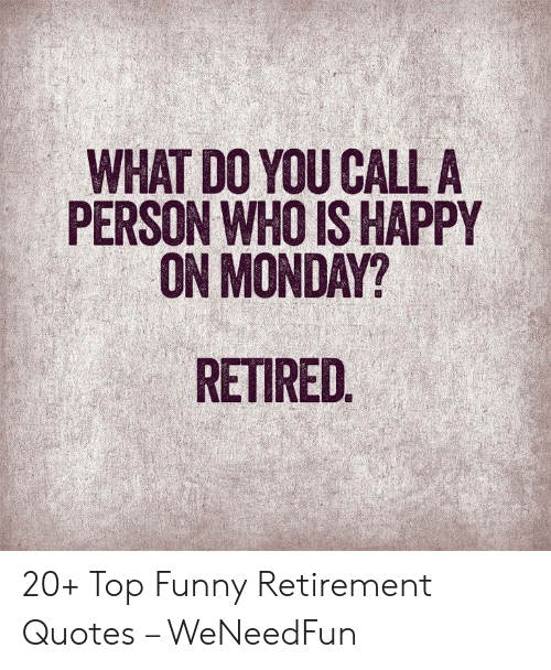 🅱️ 25+ Best Memes About Funny Retirement Quotes | Funny ...