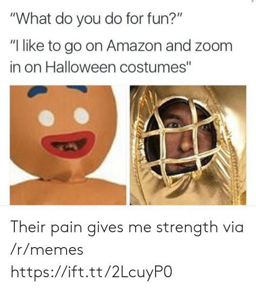 "Halloween Costumes: ""What do you do for fun?""  ""I like to go on Amazon and zoom  in on Halloween costumes"" Their pain gives me strength via /r/memes https://ift.tt/2LcuyP0"