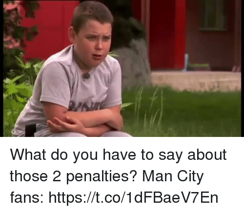 Memes, 🤖, and Man City: What do you have to say about those 2 penalties?   Man City fans:   https://t.co/1dFBaeV7En