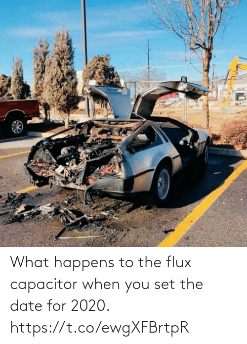 set: What happens to the flux capacitor when you set the date for 2020. https://t.co/ewgXFBrtpR