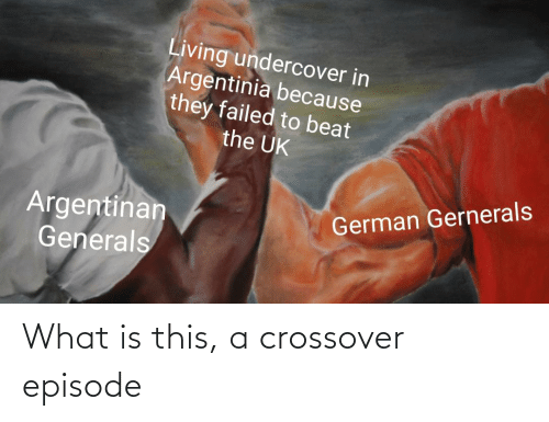 History: What is this, a crossover episode